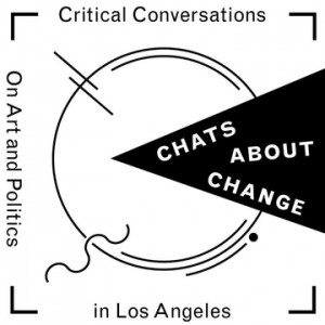 Chats About Change: Critical Conversations on Art and Politics