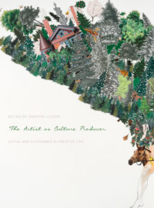 The Artist as Culture Producer: Living and Sustaining a Creative Life